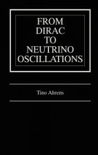 From Dirac to Neutrino Oscillations