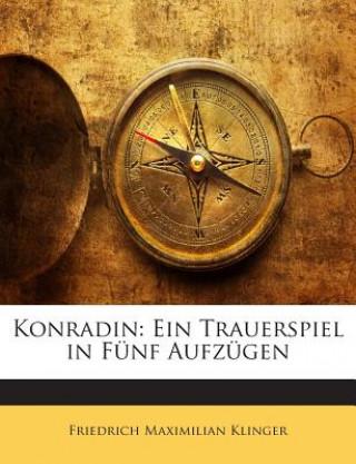 Konradin: Ein Trauerspiel in Fünf Aufzügen