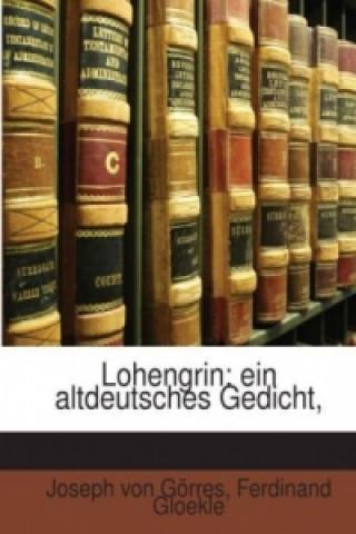 Lohengrin: ein altdeutsches Gedicht,