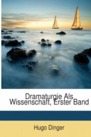 Dramaturgie Als Wissenschaft, Erster Band