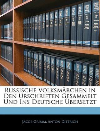 Russische Volksmärchen in den Urschriften gesammelt und ins Deutsche Übersetzt