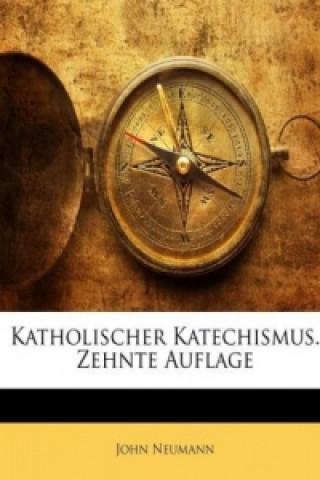 Katholischer Katechismus. Zehnte Auflage