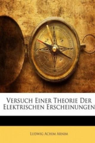 Versuch Einer Theorie Der Elektrischen Erscheinungen