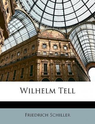 Wilhelm Tell, Schauspiel von Schiller