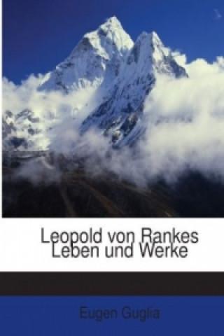 Leopold Von Rankes Leben Und Werke