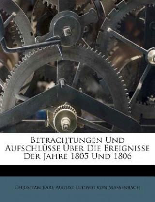 Betrachtungen Und Aufschlüsse Über Die Ereignisse Der Jahre 1805 Und 1806