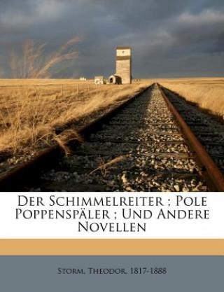 Der Schimmelreiter ; Pole Poppenspäler ; Und Andere Novellen