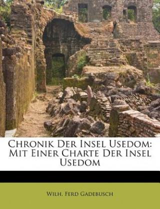 Chronik Der Insel Usedom: Mit Einer Charte Der Insel Usedom