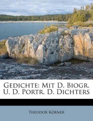 Gedichte: Mit D. Biogr. U. D. Portr. D. Dichters