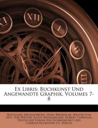 Ex Libris: Buchkunst Und Angewandte Graphik, Volumes 7-8