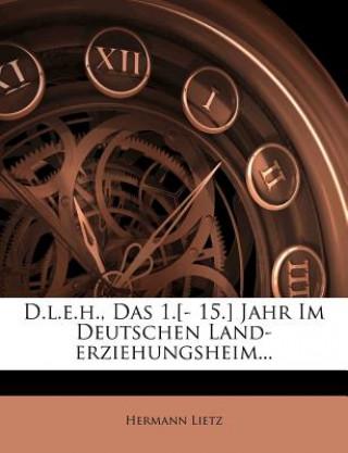 D.l.e.h., Das 1.[- 15.] Jahr Im Deutschen Land-erziehungsheim