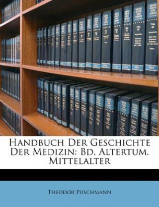 Handbuch Der Geschichte Der Medizin: Bd. Altertum. Mittelalter