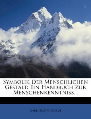 Symbolik der Menschlichen Gestalt: Ein Handbuch zur Menschenkenntniss