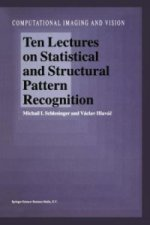 Ten Lectures on Statistical and Structural Pattern Recognition