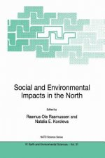 Social and Environmental Impacts in the North: Methods in Evaluation of Socio-Economic and Environmental Consequences of Mining and Energy Production
