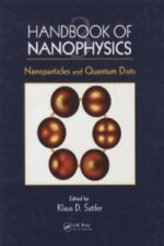 Handbook of Nanophysics, Nanoparticles and Quantum Dots