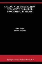 Analog VLSI Integration of Massive Parallel Processing Systems
