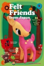 Felt Friends From Japan: 86 Super-cute Toys And Accessories To Make Yourself