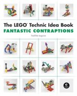 Lego Technic Idea Book: Fantastic Contraptions