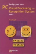 Design your own PC - Visual Processing and Recognition System in C sharp