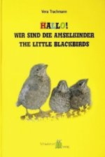 Hallo! Wir sind die Amselkinder. The Little Blackbirds
