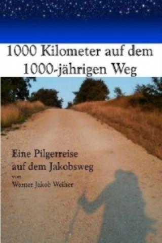 1000 Kilometer auf dem 1000-jährigen Weg