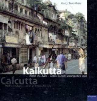 Kalkutta, Poesie im Chaos - Leben in einer unmöglichen Stadt. Calcutta, Poetry in Chaos - Life in an Impossible City