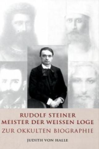 Rudolf Steiner, Meister der Weißen Loge