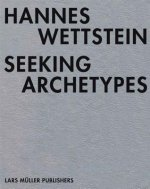 Hannes Wettstein - Seeking Archetypes