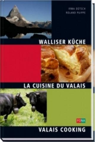 Walliser Küche. La Cuisine du Valais. Valais Cooking
