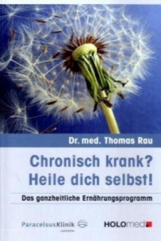 Chronisch krank? Heile dich selbst!
