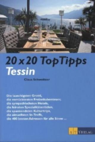 20 x 20 Top Tipps Tessin
