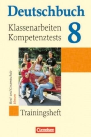 8. Schuljahr, Trainingsheft für Klassenarbeiten und die Abschlussprüfung Real- und Gesamtschule Hessen