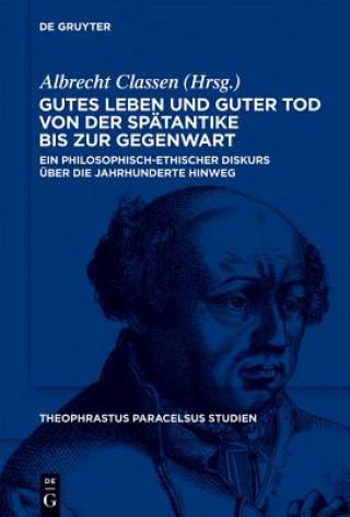 Gutes Leben Und Guter Tod Von Der Spatantike Bis Zur Gegenwart