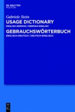 A Usage Dictionary English-German / German-English - Gebrauchswörterbuch Englisch-Deutsch / Deutsch-Englisch