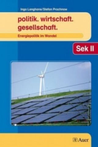 Energiepolitik im Wandel
