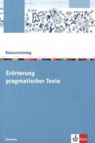 Klausurtraining: Erörterung pragmatischer Texte