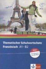 Thematischer Schulwortschatz Französisch A1-B2, Neu