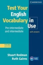 Test Your English Vocabulary in Use, pre-intermediate & intermediate, Third edition