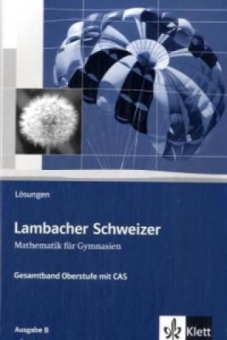 Lambacher-Schweizer, Gesamtband Oberstufe mit CAS, Ausgabe B, Lösungen
