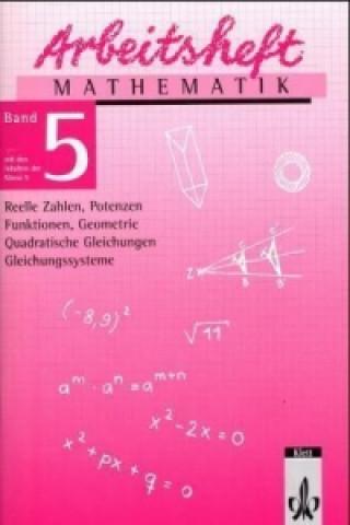 Reelle Zahlen, Potenzen, Funktionen, Geometrie, Quadratische Gleichungen, Gleichungssysteme