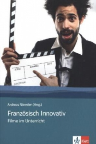 Französisch Innovativ - Filme im Unterricht