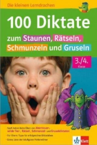 100 Diktate zum Staunen, Rätseln, Schmunzeln und Gruseln 3./4. Klasse