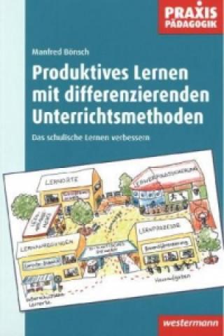 Produktives Lernen mit differenzierenden Unterrichtsmethoden
