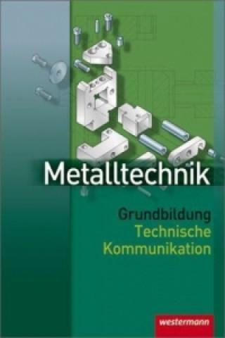 Metalltechnik Grundbildung, Technische Kommunikation, Lehrbuch