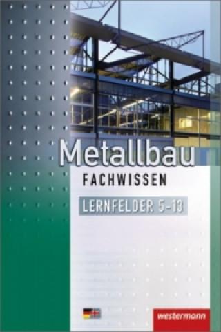 Metallbau Fachwissen, Lernfelder 5-13
