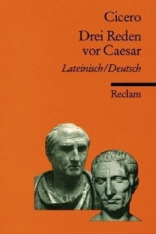 Drei Reden vor Caesar