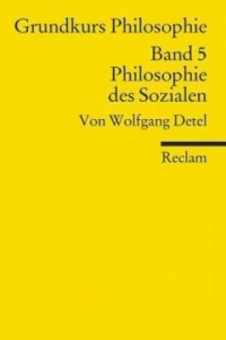Grundkurs Philosophie. Bd.5