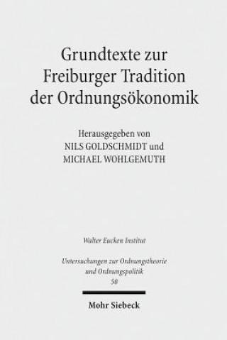 Grundtexte zur Freiburger Tradition der Ordnungsökonomik