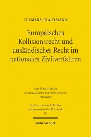 Europäisches Kollisionsrecht und ausländisches Recht im nationalen Zivilverfahren